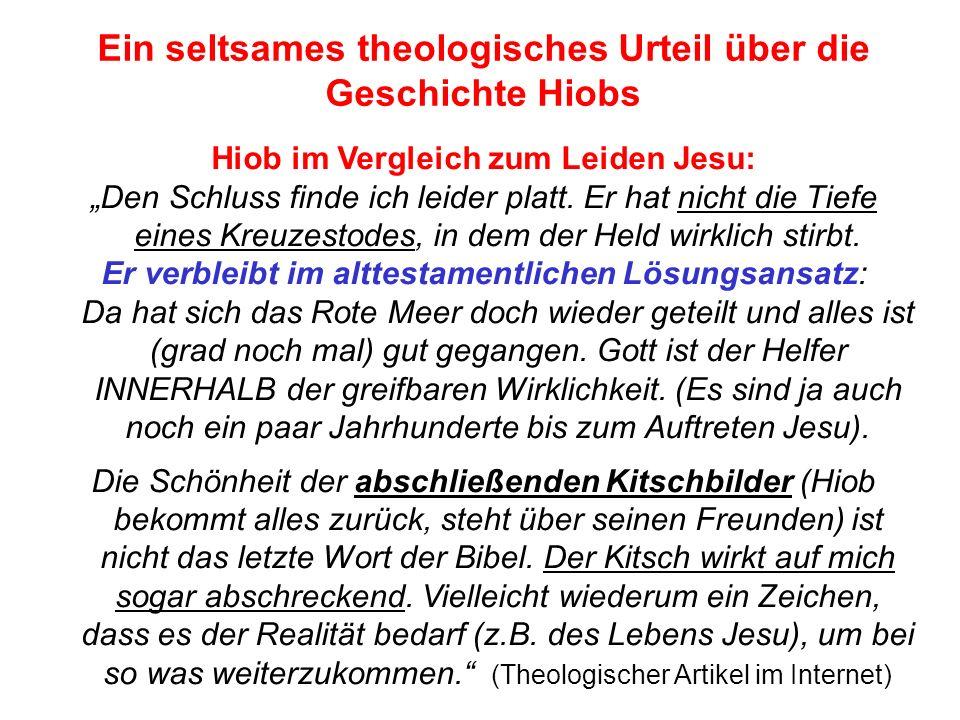 Seite 6 PP_M54.ppt Hiob – Folien Teil 2www.hopeandmore.at Hiob im Vergleich zum Leiden Jesu: Den Schluss finde ich leider platt. Er hat nicht die Tief