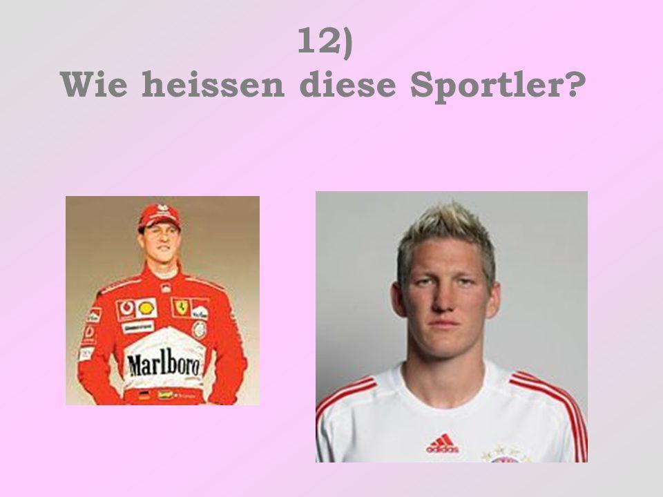 12) Wie heissen diese Sportler?