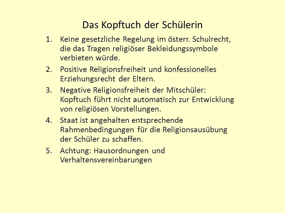 Das Kopftuch der Schülerin 1.Keine gesetzliche Regelung im österr.