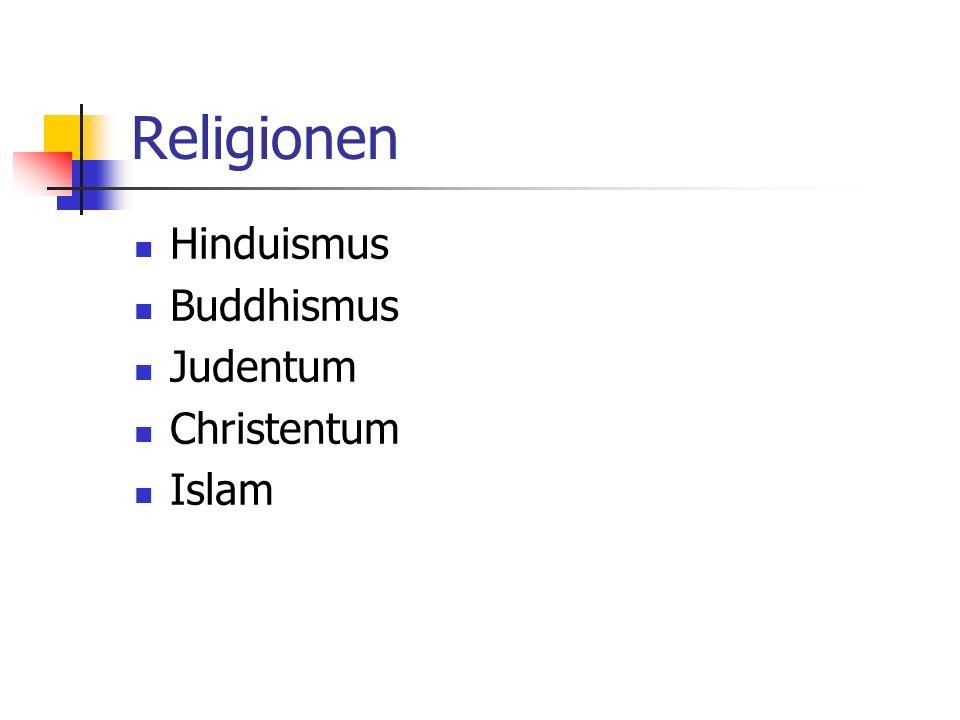 Religionen Hinduismus Buddhismus Judentum Christentum Islam