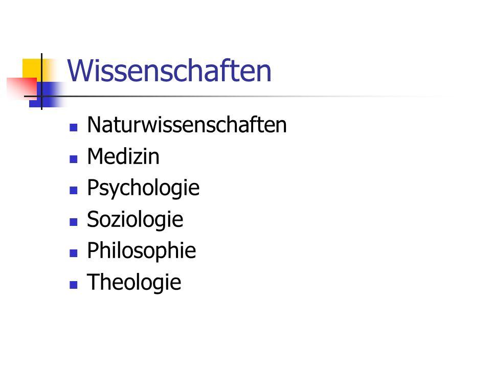 Wissenschaften Naturwissenschaften Medizin Psychologie Soziologie Philosophie Theologie