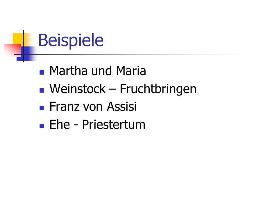 Beispiele Martha und Maria Weinstock – Fruchtbringen Franz von Assisi Ehe - Priestertum