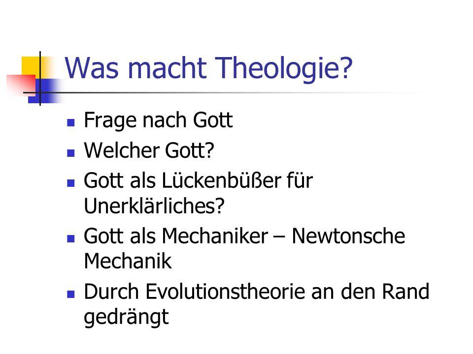 Was macht Theologie.Frage nach Gott Welcher Gott.