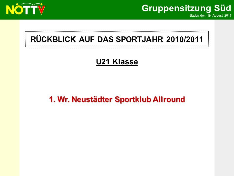 Gruppensitzung Süd Baden den, 19. August 2011 U21 Klasse 1.