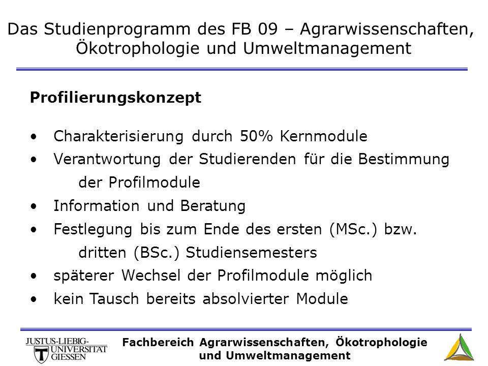 Das Studienprogramm des FB 09 – Agrarwissenschaften, Ökotrophologie und Umweltmanagement Profilierungskonzept Charakterisierung durch 50% Kernmodule V