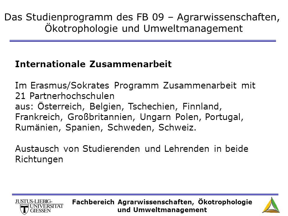 Das Studienprogramm des FB 09 – Agrarwissenschaften, Ökotrophologie und Umweltmanagement Internationale Zusammenarbeit Im Erasmus/Sokrates Programm Zu