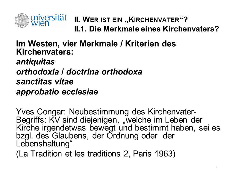 II.W ER IST EIN K IRCHENVATER . II.1. Die Merkmale eines Kirchenvaters.