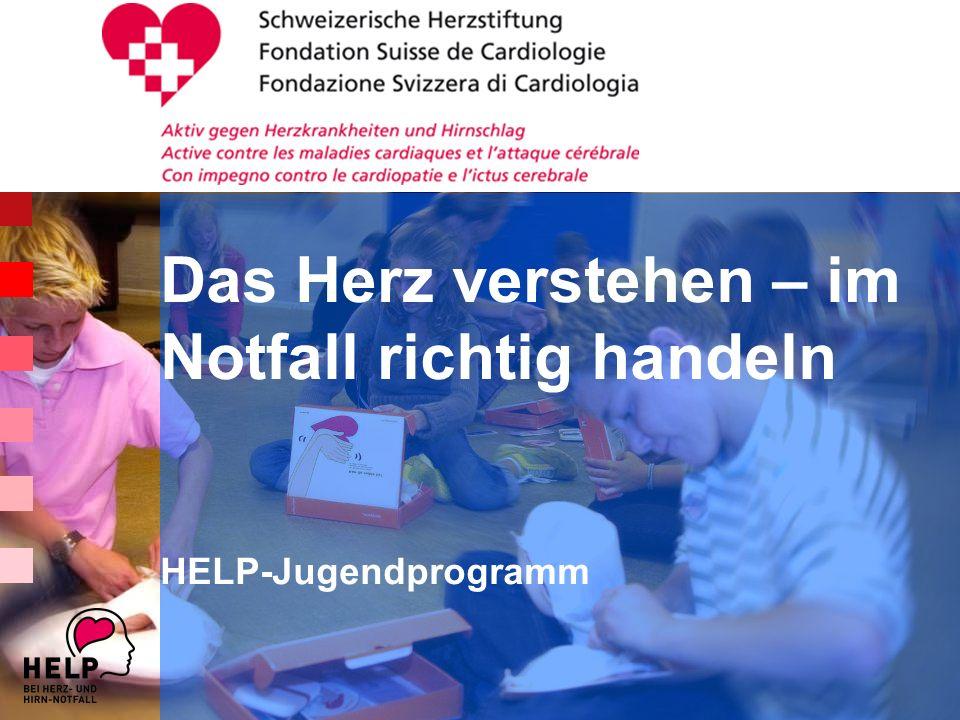 © S c h w e i z e r i s c h e H e r z s t i f t u n g Das Herz verstehen – im Notfall richtig handeln HELP-Jugendprogramm
