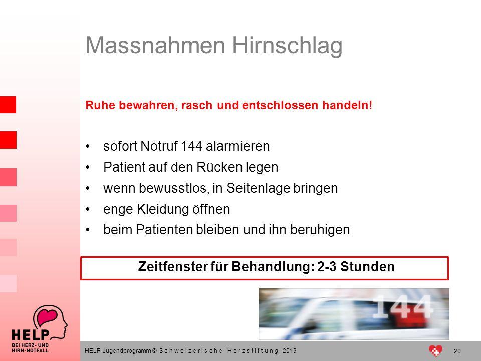 Zeitfenster für Behandlung: 2-3 Stunden Ruhe bewahren, rasch und entschlossen handeln! sofort Notruf 144 alarmieren Patient auf den Rücken legen wenn