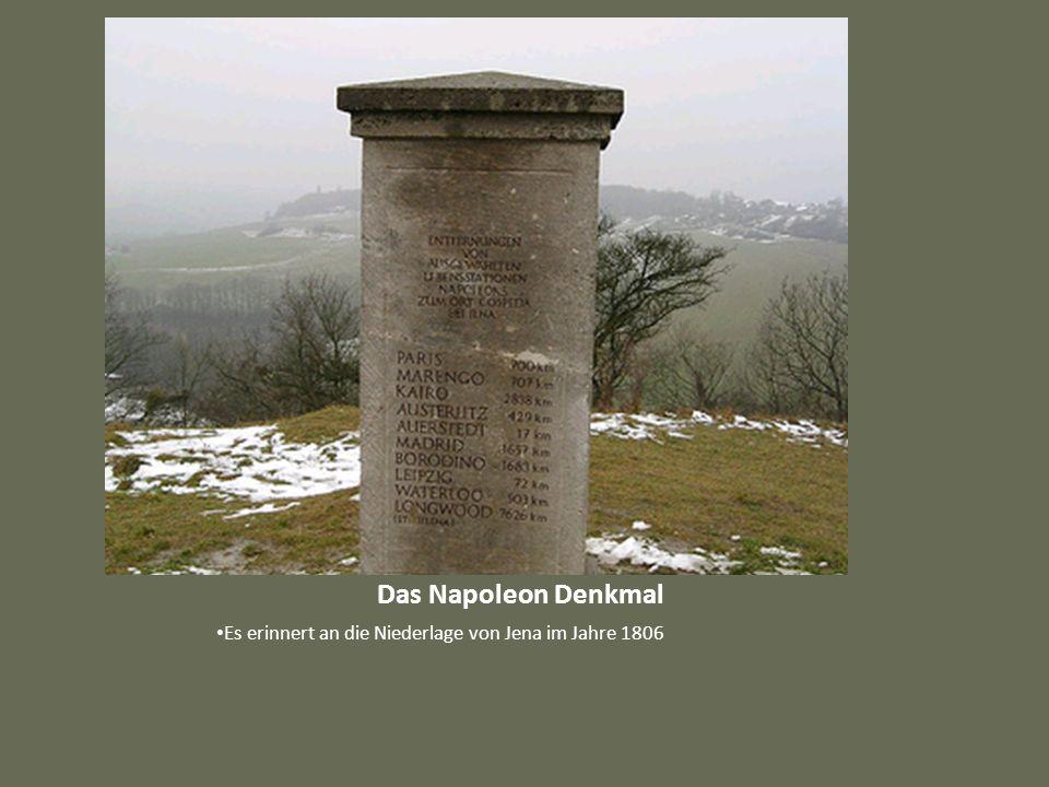 Das Napoleon Denkmal Es erinnert an die Niederlage von Jena im Jahre 1806