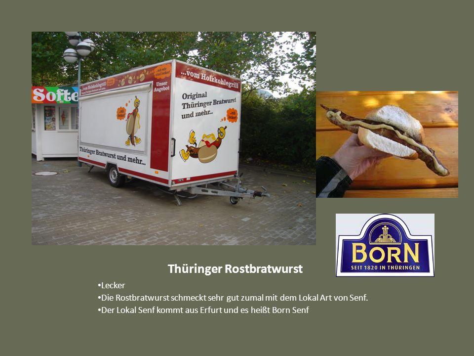 Thüringer Rostbratwurst Lecker Die Rostbratwurst schmeckt sehr gut zumal mit dem Lokal Art von Senf. Der Lokal Senf kommt aus Erfurt und es heißt Born