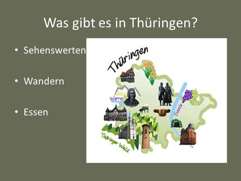 Was gibt es in Thüringen? Sehenswerten Wandern Essen