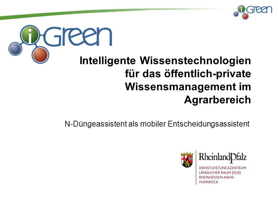 Intelligente Wissenstechnologien für das öffentlich-private Wissensmanagement im Agrarbereich N-Düngeassistent als mobiler Entscheidungsassistent