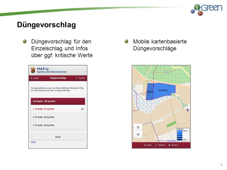 Düngevorschlag Mobile kartenbasierte Düngevorschläge 6 Düngevorschlag für den Einzelschlag und Infos über ggf. kritische Werte