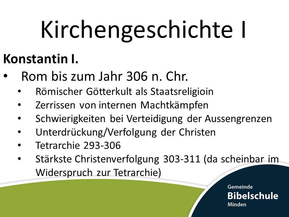 Kirchengeschichte I Konstantin I.Rom bis zum Jahr 306 n.