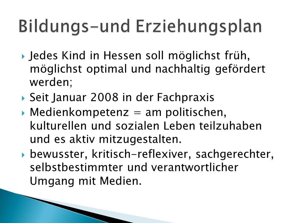 Jedes Kind in Hessen soll möglichst früh, möglichst optimal und nachhaltig gefördert werden; Seit Januar 2008 in der Fachpraxis Medienkompetenz = am p