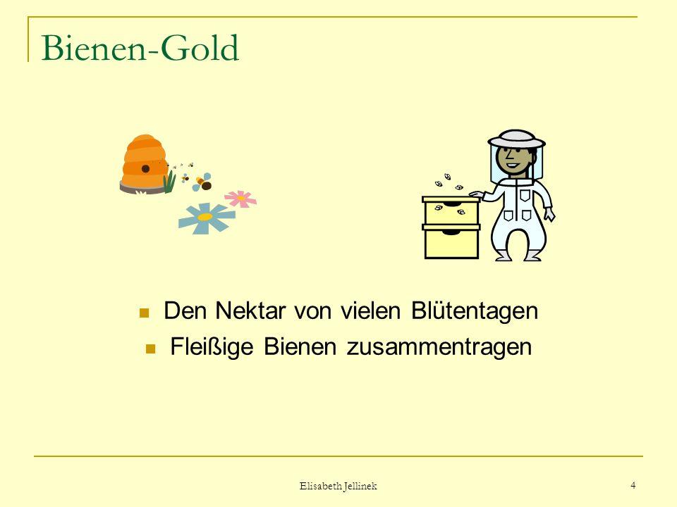 3 Bienen-Gold Sie haben den Zauber von vielen Blüten genommen und daraus edle Produkte gewonnen.