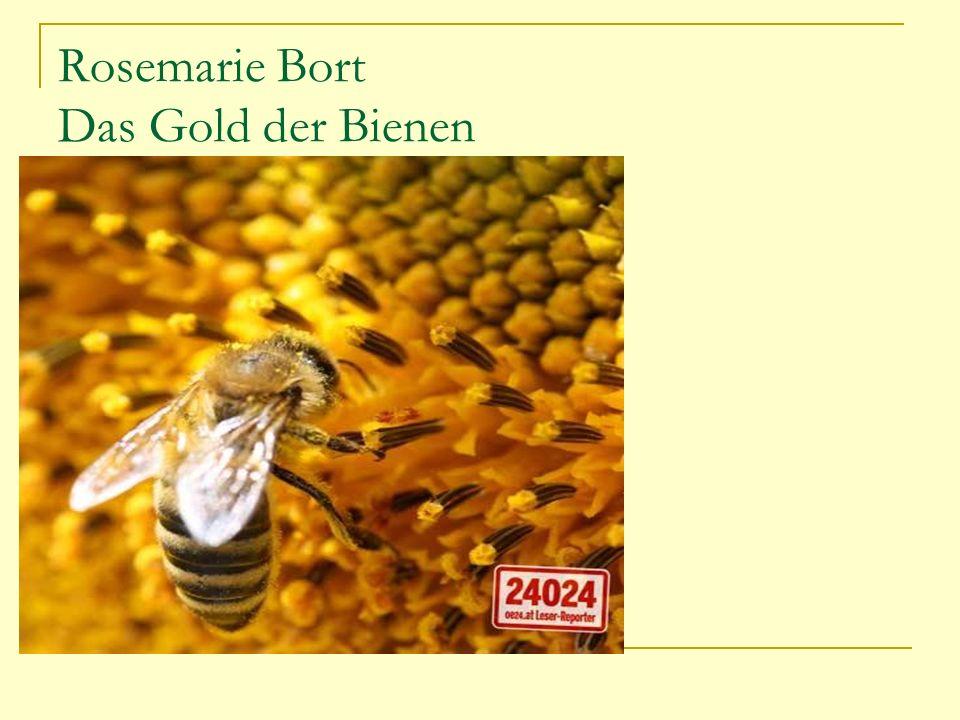 Elisabeth Jellinek 8 Die Bienen und ein Land voller Blüten, Helft alle mit sie zu behüten.(Rosemarie Bort)