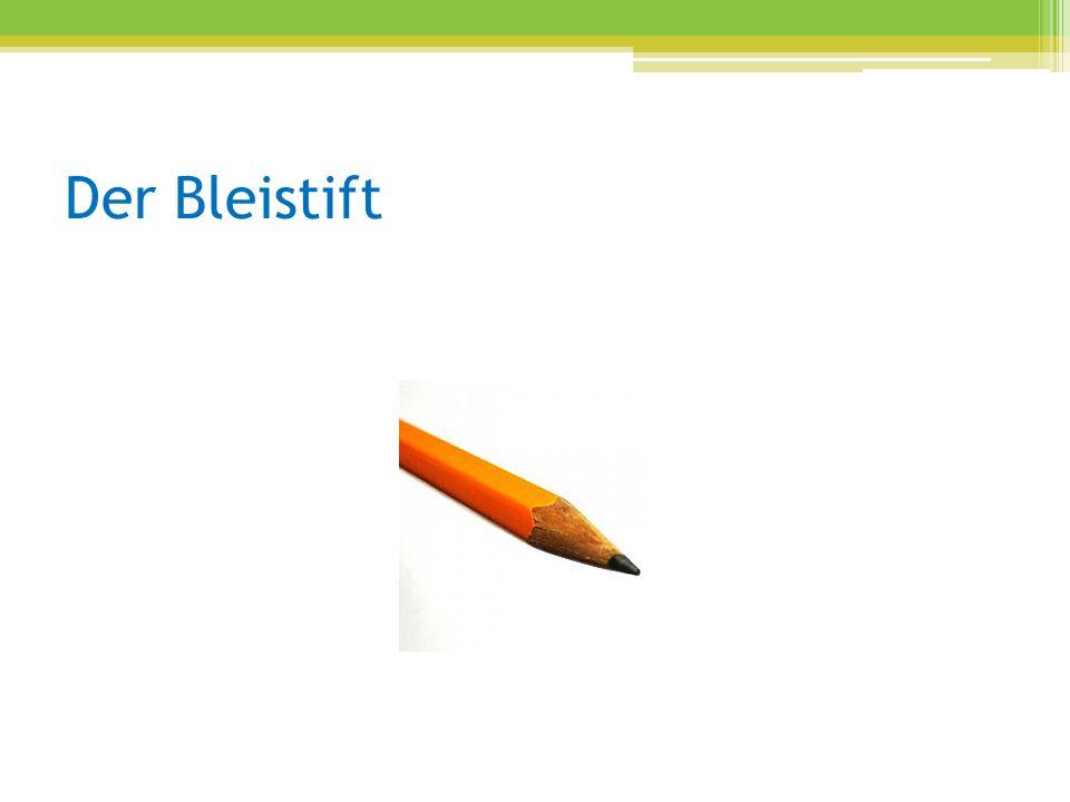 Der Bleistift