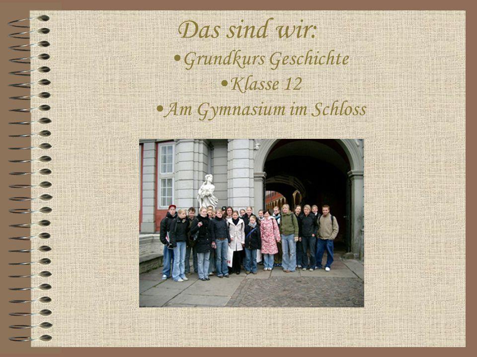 Das sind wir: Grundkurs Geschichte Klasse 12 Am Gymnasium im Schloss