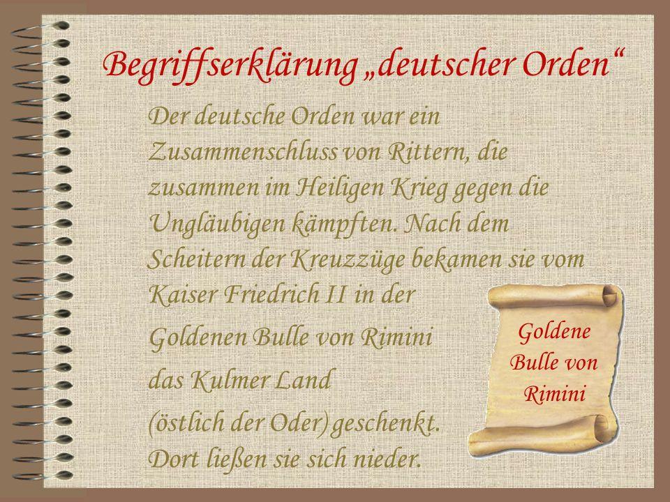 Begriffserklärung deutscher Orden Der deutsche Orden war ein Zusammenschluss von Rittern, die zusammen im Heiligen Krieg gegen die Ungläubigen kämpfte