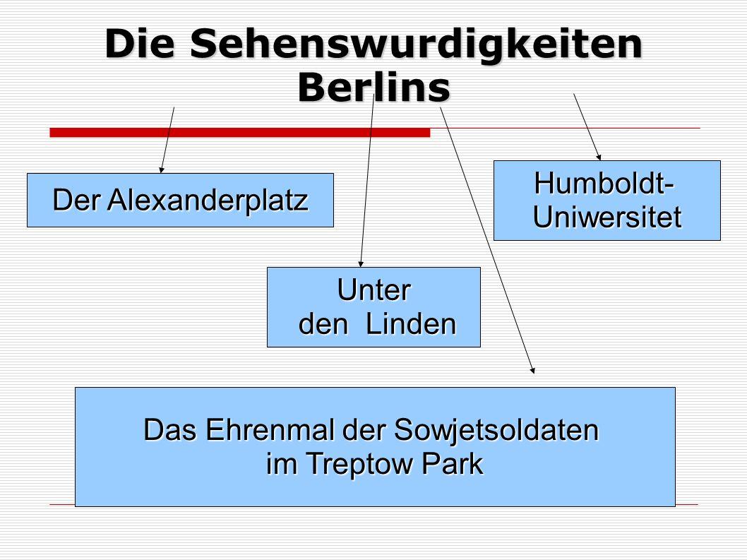 Der Alexanderplatz Der grösste Platz Berlins ist Alexanderplatz.
