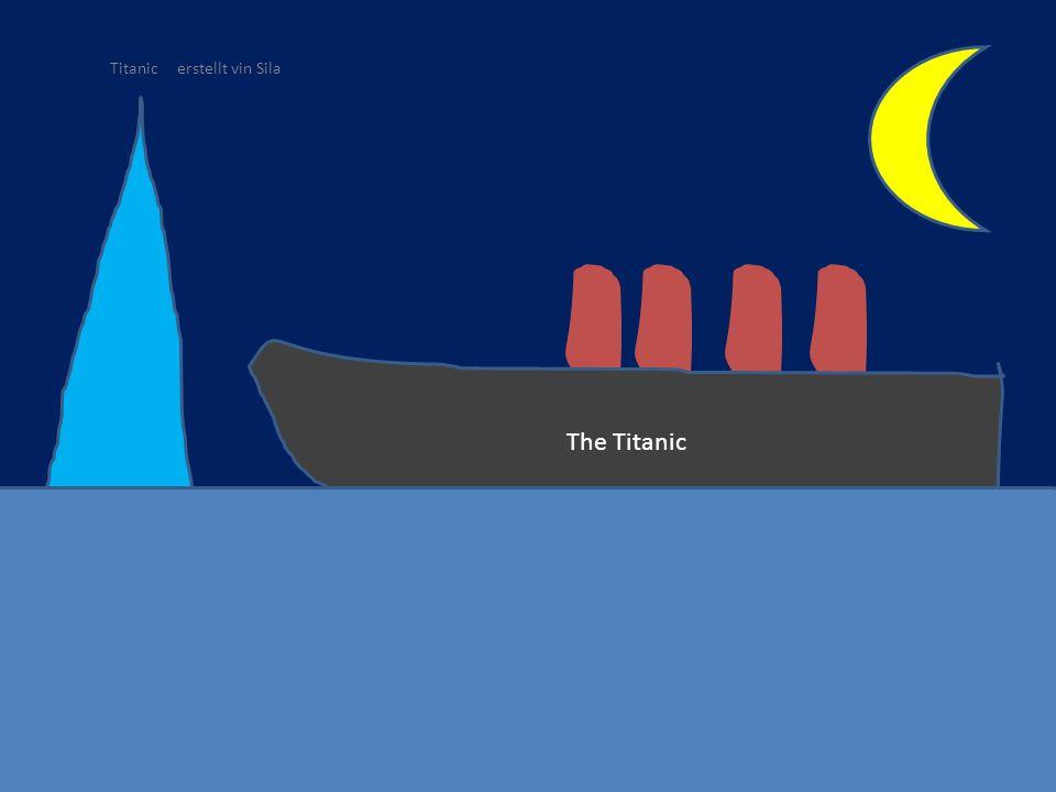 The Titanic Titanic erstellt vin Sila
