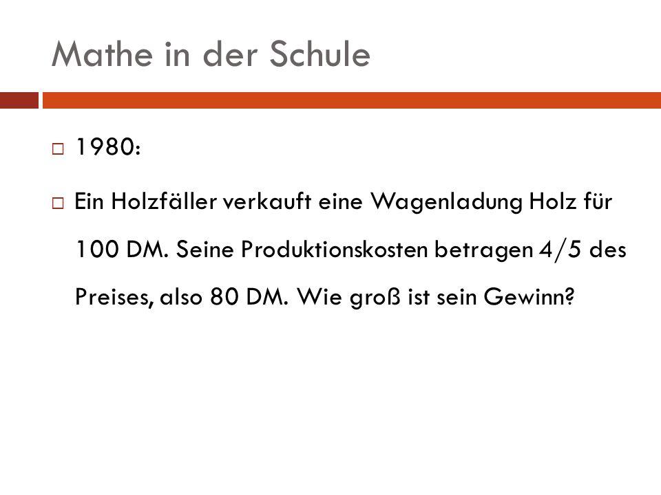 Mathe in der Schule 1990: Ein/e Holzfäller/in verkauft eine Wagenladung Holz für 100 DM.
