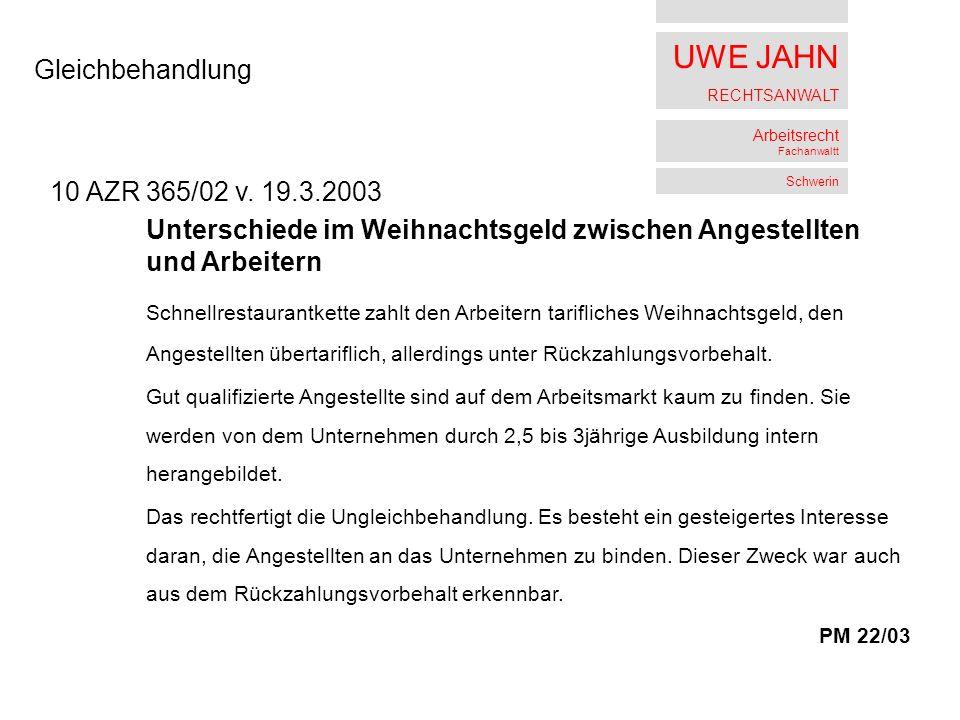 UWE JAHN RECHTSANWALT Arbeitsrecht Fachanwaltt Schwerin Gleichbehandlung 10 AZR 365/02 v.