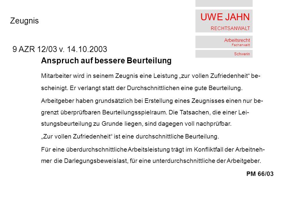 UWE JAHN RECHTSANWALT Arbeitsrecht Fachanwaltt Schwerin Zeugnis 9 AZR 12/03 v.