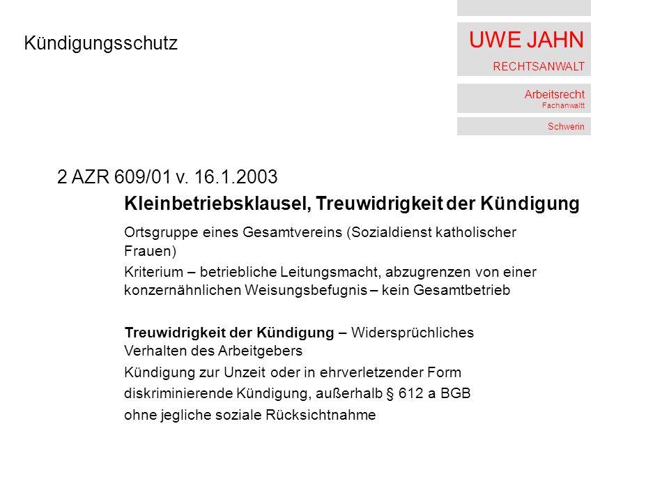 UWE JAHN RECHTSANWALT Arbeitsrecht Fachanwaltt Schwerin Kündigungsschutz 2 AZR 609/01 v.