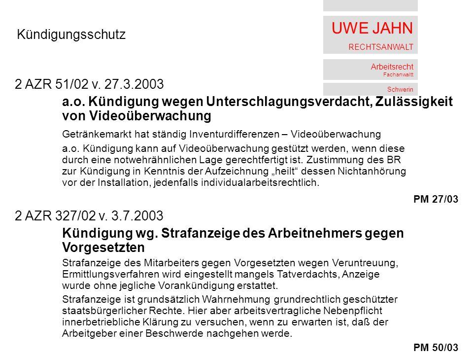 UWE JAHN RECHTSANWALT Arbeitsrecht Fachanwaltt Schwerin Kündigungsschutz 2 AZR 51/02 v.