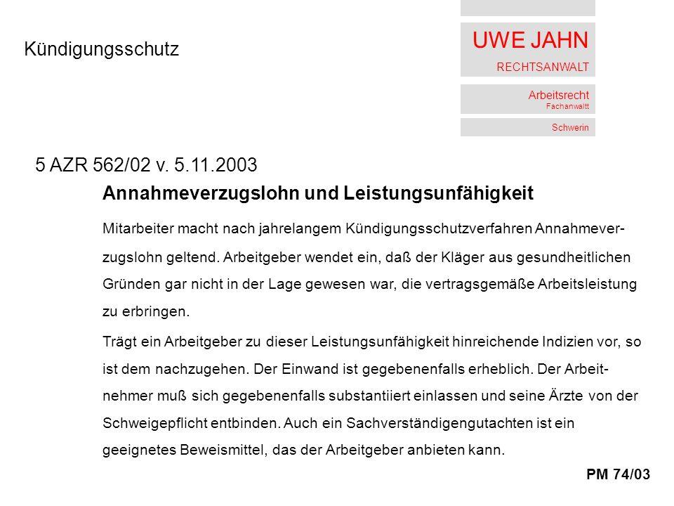 UWE JAHN RECHTSANWALT Arbeitsrecht Fachanwaltt Schwerin Kündigungsschutz 5 AZR 562/02 v.