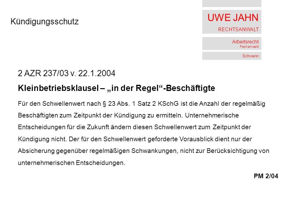 UWE JAHN RECHTSANWALT Arbeitsrecht Fachanwaltt Schwerin Kündigungsschutz 2 AZR 237/03 v.