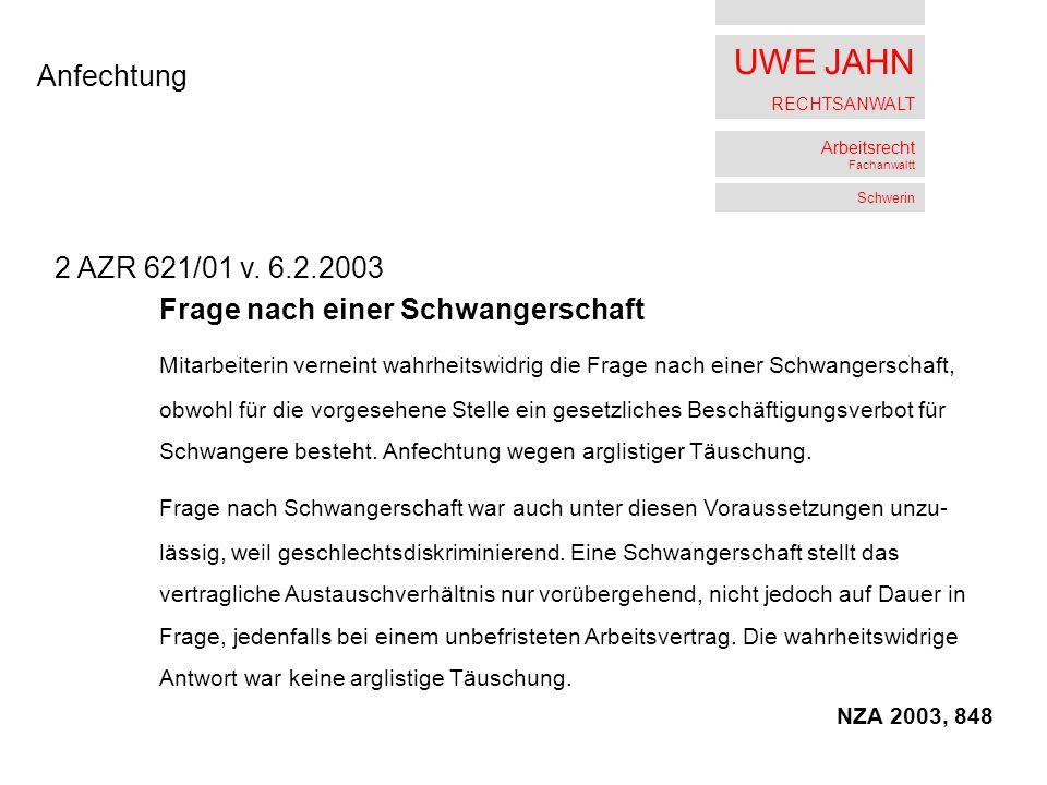 UWE JAHN RECHTSANWALT Arbeitsrecht Fachanwaltt Schwerin Anfechtung 2 AZR 621/01 v.