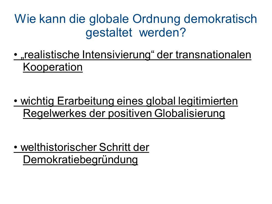 Wie kann die globale Ordnung demokratisch gestaltet werden.