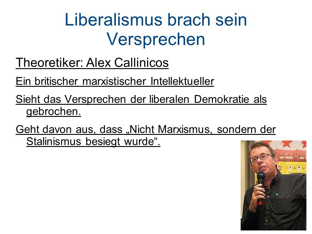 Liberalismus brach sein Versprechen Theoretiker: Alex Callinicos Ein britischer marxistischer Intellektueller Sieht das Versprechen der liberalen Demokratie als gebrochen.