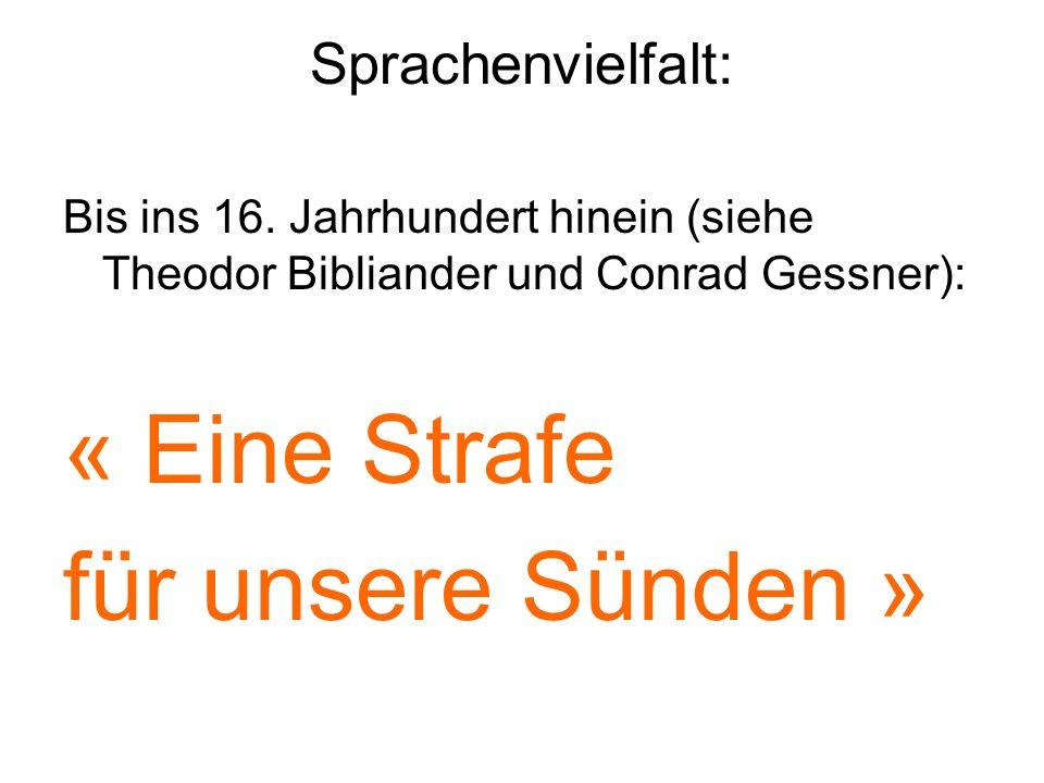 Sprachenvielfalt: Bis ins 16. Jahrhundert hinein (siehe Theodor Bibliander und Conrad Gessner): « Eine Strafe für unsere Sünden »