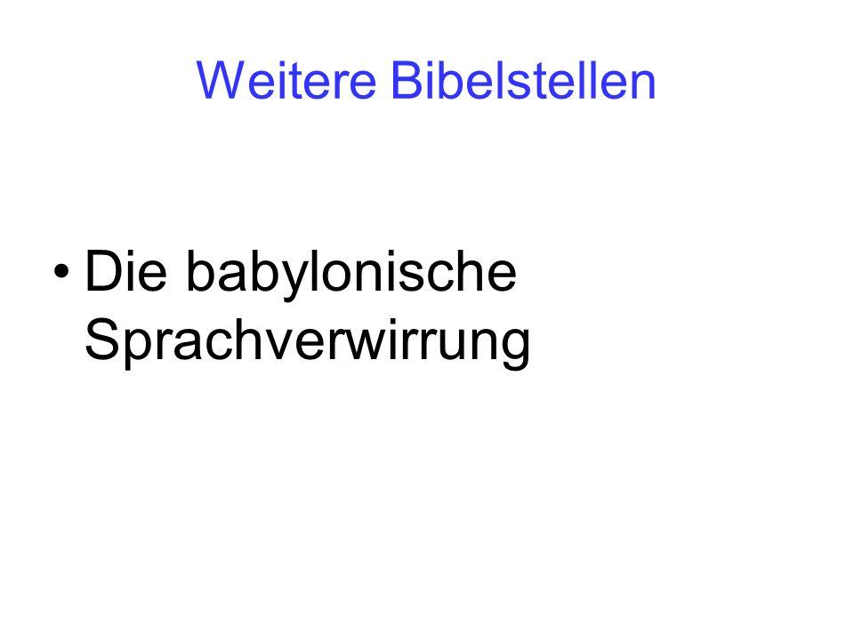 Weitere Bibelstellen Die babylonische Sprachverwirrung
