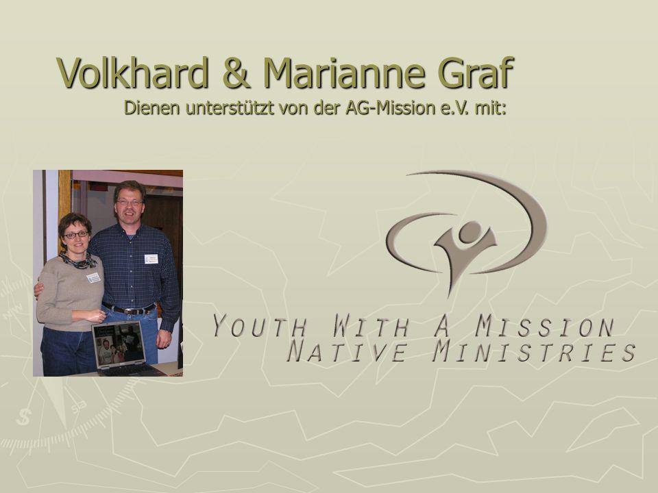 Volkhard & Marianne Graf Dienen unterstützt von der AG-Mission e.V. mit: