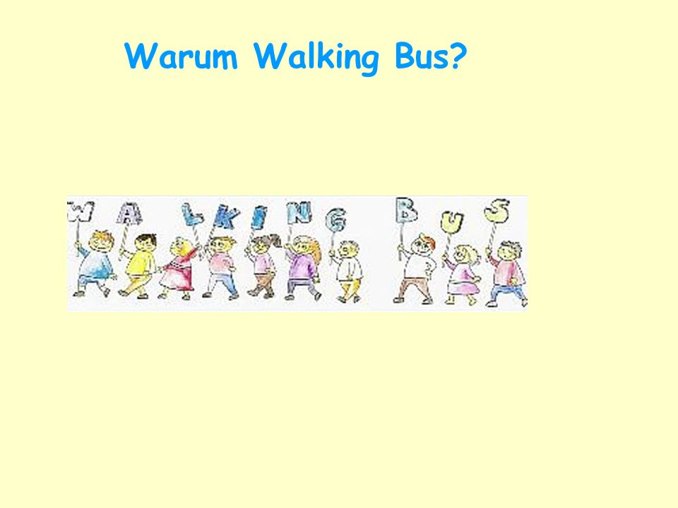Warum Walking Bus?