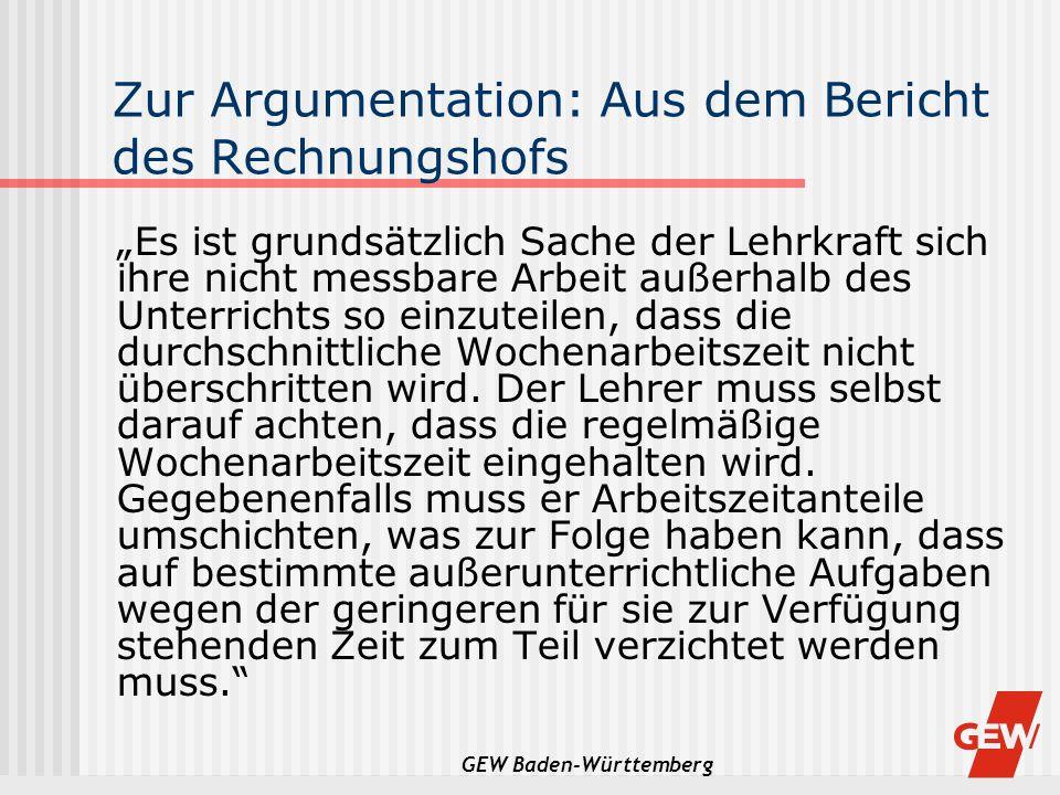 GEW Baden-Württemberg Zur Argumentation: Aus dem Bericht des Rechnungshofs Es ist grundsätzlich Sache der Lehrkraft sich ihre nicht messbare Arbeit au