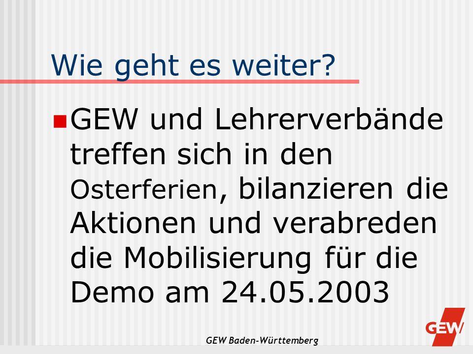 GEW Baden-Württemberg Wie geht es weiter? GEW und Lehrerverbände treffen sich in den Osterferien, bilanzieren die Aktionen und verabreden die Mobilisi