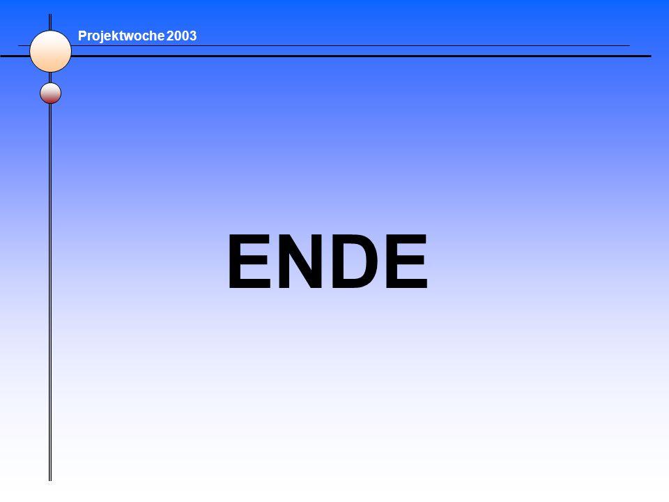 Projektwoche 2003 ENDE