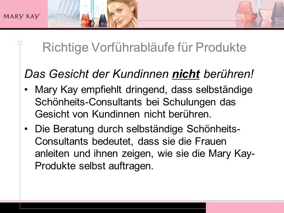 Richtige Vorführabläufe für Produkte Das Gesicht der Kundinnen nicht berühren! Mary Kay empfiehlt dringend, dass selbständige Schönheits-Consultants b