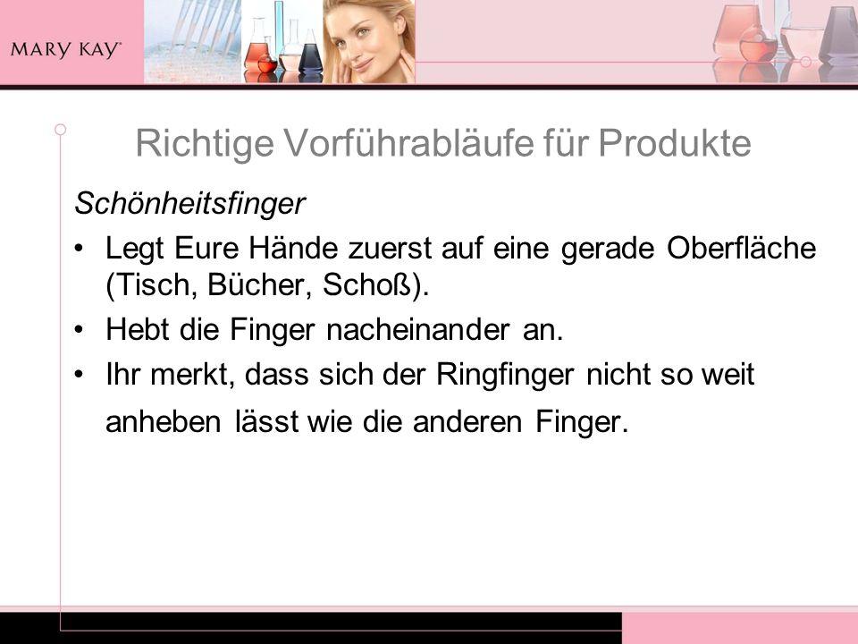 Richtige Vorführabläufe für Produkte Schönheitsfinger Legt Eure Hände zuerst auf eine gerade Oberfläche (Tisch, Bücher, Schoß). Hebt die Finger nachei