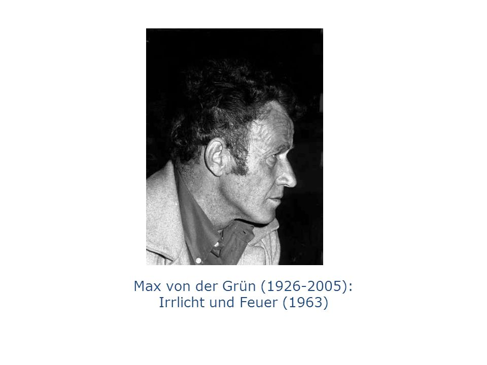 Max von der Grün (1926-2005): Irrlicht und Feuer (1963)