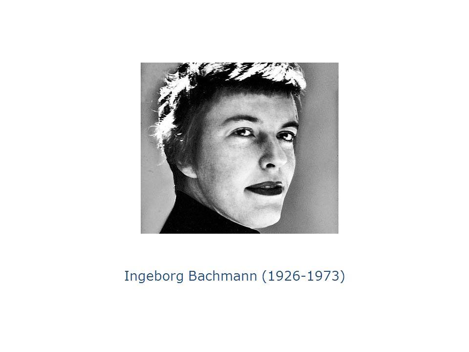 Ingeborg Bachmann (1926-1973)