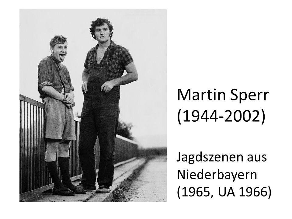 Martin Sperr (1944-2002) Jagdszenen aus Niederbayern (1965, UA 1966)