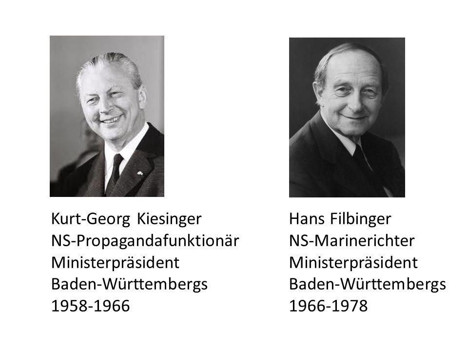 Kurt-Georg Kiesinger Hans Filbinger NS-Propagandafunktionär NS-Marinerichter Ministerpräsident Ministerpräsident Baden-Württembergs Baden-Württembergs